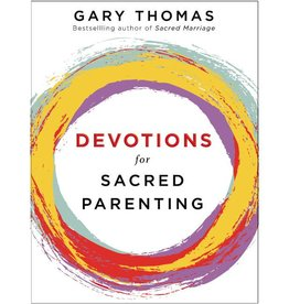 GARY THOMAS Devotions For Sacred Parenting