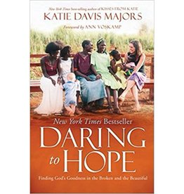 KATIE DAVIS Daring to Hope: Finding God's Goodness in the Broken and the Beautiful