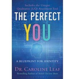 CAROLINE LEAF The Perfect You