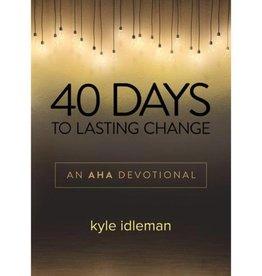 KYLE IDLEMAN 40 DAYS TO LASTING CHANGE