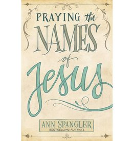ANN SPANGLER PRAYING THE NAMES OF JESUS