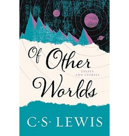 C S LEWIS OF OTHER WORLDS