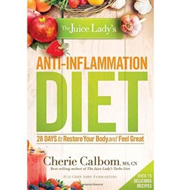 CHERIE CALBOM The Juice Lady's Anti-Inflammation Diet