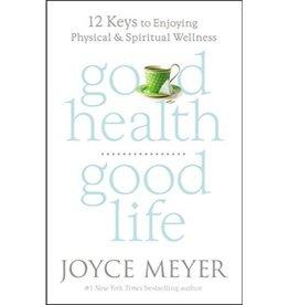 JOYCE MEYER GOOD HEALTH, GOOD LIFE