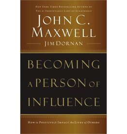 JOHN MAXWELL BECOME A PERSON OF INFLUENCE