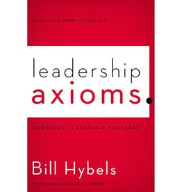 BILL HYBELS Leadership Axioms