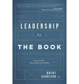 BRENT GARRISON Leadership By The Book