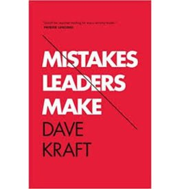 DAVE KRAFT Mistakes Leaders Make