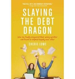 CHERIR LOWE Slaying The Debt Dragon