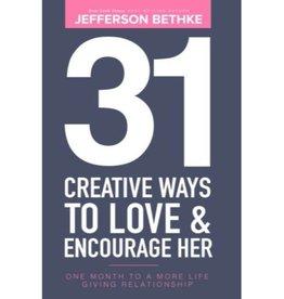 JEFFERSON BETHKE 31 Creative Ways To Love & Encourage Her