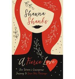 SHAUNA SHANKS A FIERCE LOVE