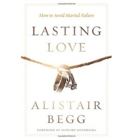 ALISTAIR BEGG LASTING LOVE