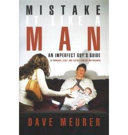 DAVE MEURER MISTAKE IT LIKE A MAN