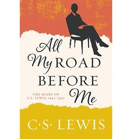 C S LEWIS ALL MY ROAD BEFORE ME