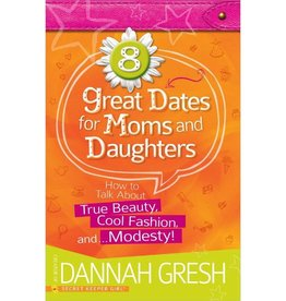 DANNAH GRESH 8 Great Dates For Moms And Daughters