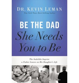 KEVIN LEMAN BE THE DAD SHE NEED YOU TO BE HardCover