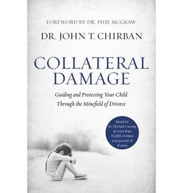 DR. JOHN T. CHIRBAN COLLATERAL DAMAGE