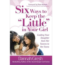 "DANNAH GRESH Six Ways To Keep The ""Little"" In Your Girl"