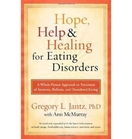 GREGORY JANTZ Hope, Help & Healing For Eating Disorders
