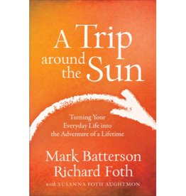 MARK BATTERSON A Trip Around The Sun