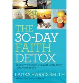 LAURA SMITH The 30-Day Faith Detox