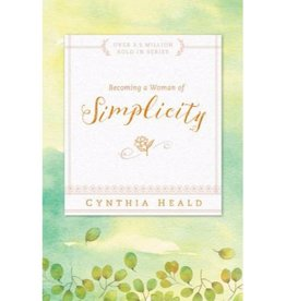 CYNTHIA HEALD Becoming A Woman Of Simplicity