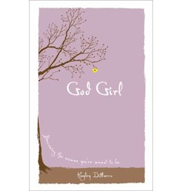 HAYLEY DIMARCO God Girl: Becoming the Woman You're Meant to Be