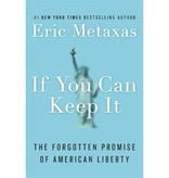 ERIC METAXAS IF YOU CAN KEEP IT