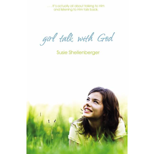 SUSIE SHELLENBERGER GIRL TALK WITH GOD