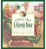 MAX LUCADO If Only I Had A Green Nose