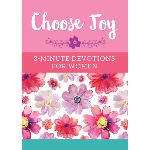 Choose Joy - 3 Minute Devotions For Women