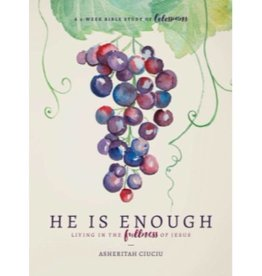 ASHERITAH CIUCIU He Is Enough: A 6 Week Bible Study of Colossians
