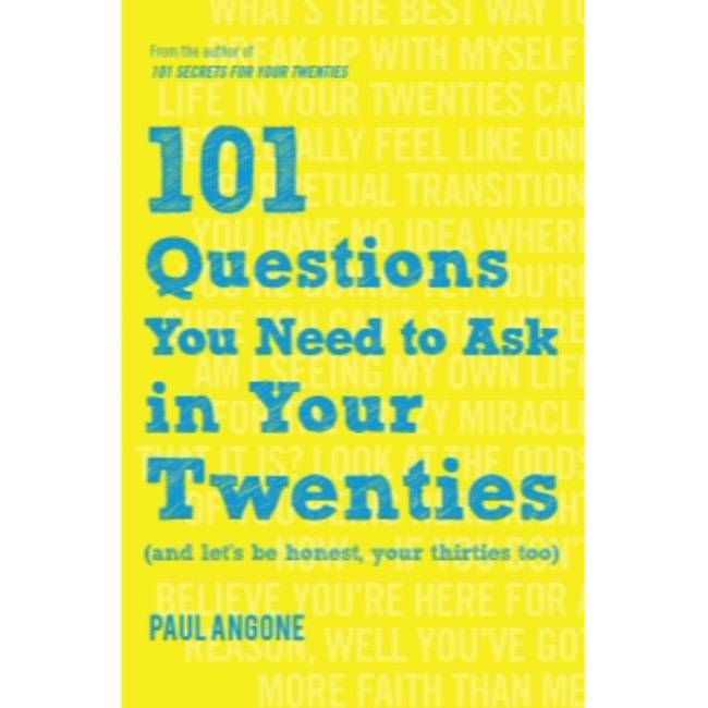 PAUL ANGONE 101 Questions You Need To Ask In Your Twenties (And Let's Be Honest, Your Thirties Too)