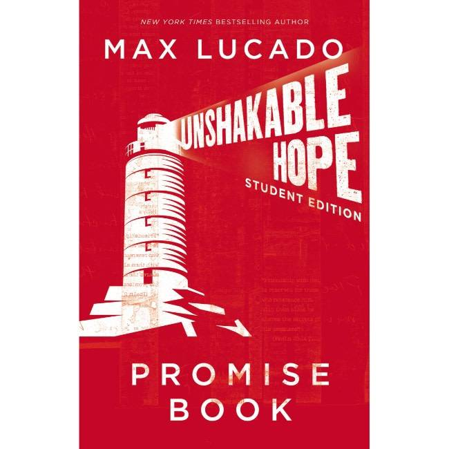 MAX LUCADO Unshakable Hope Student Edition