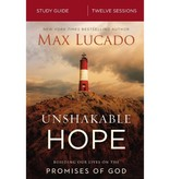MAX LUCADO Unshakable Hope Study Guide