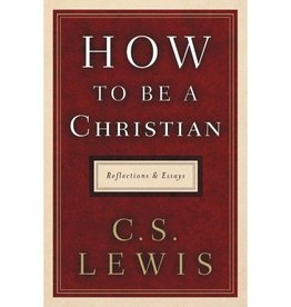C S LEWIS How To Be A Christian
