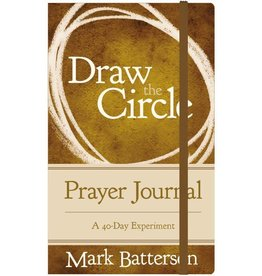 MARK BATTERSON Draw the Circle Prayer Journal