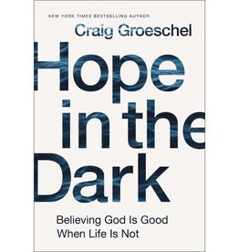 CRAIG GROESCHEL Hope in the Dark