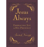 SARAH YOUNG Jesus Always Small Deluxe