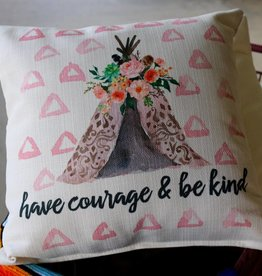Have Courage and Be Kind Pillow