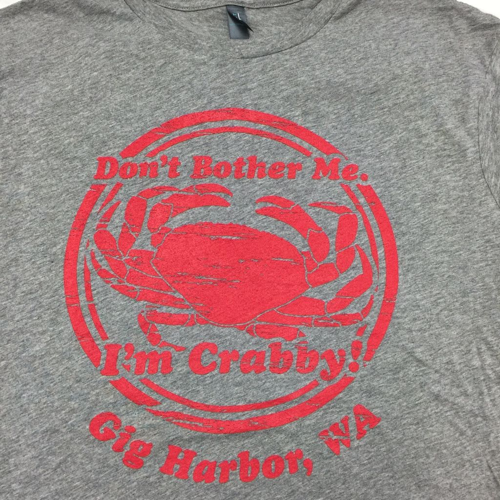 Gig Harbor Fly Shop Don't Bother Me I'm Crabby T-Shirt