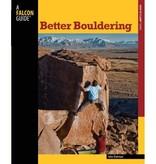 Falcon Falcon Guides Better Bouldering, 2nd