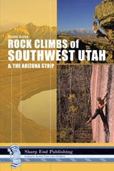 Sharp End Sharp End Rock Climbs of Southwest Utah and the Arizona Strip