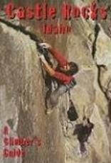 Falcon Castle Rocks Idaho- A Climbers Guide