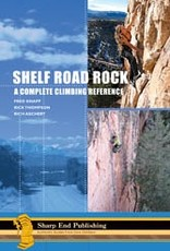 Sharp End Sharp End Shelf Road Rock: A Complete Climbing Reference