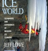 Mountaineers Ice World- Techniques and Experiences of Modern Ice Climbing