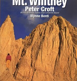 Maximus Press Maximus Press Climbing Mt. Whitney The Complete Hiking and Climbing Guide