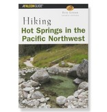 Falcon Falcon Guides Hiking Hot Springs in the Pacific Northwest, 4th