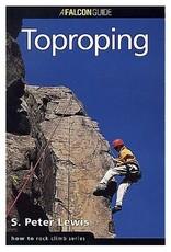 Falcon Falcon Guides How to Rock Climb: Toproping