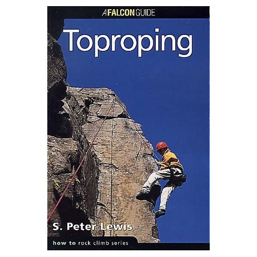 Falcon Falcon Guides How to Rock Climb: Toproping